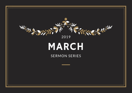 March 2019 Sermon Series